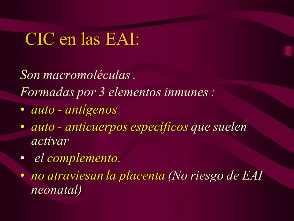 CIC en las EAI: Son macromoléculas .