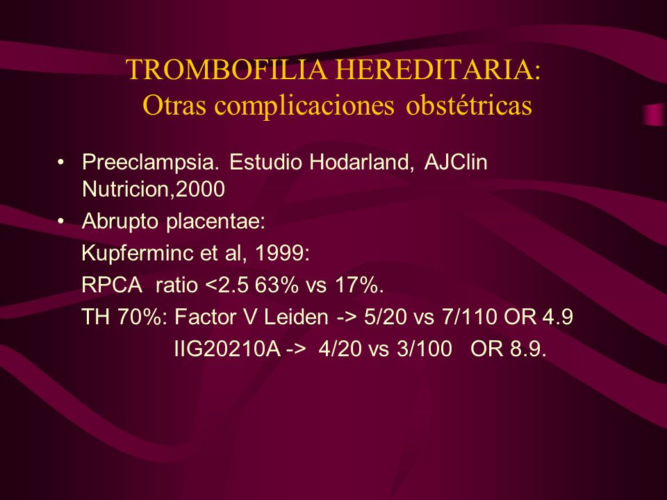 TROMBOFILIA HEREDITARIA: Otras complicaciones obstétricas