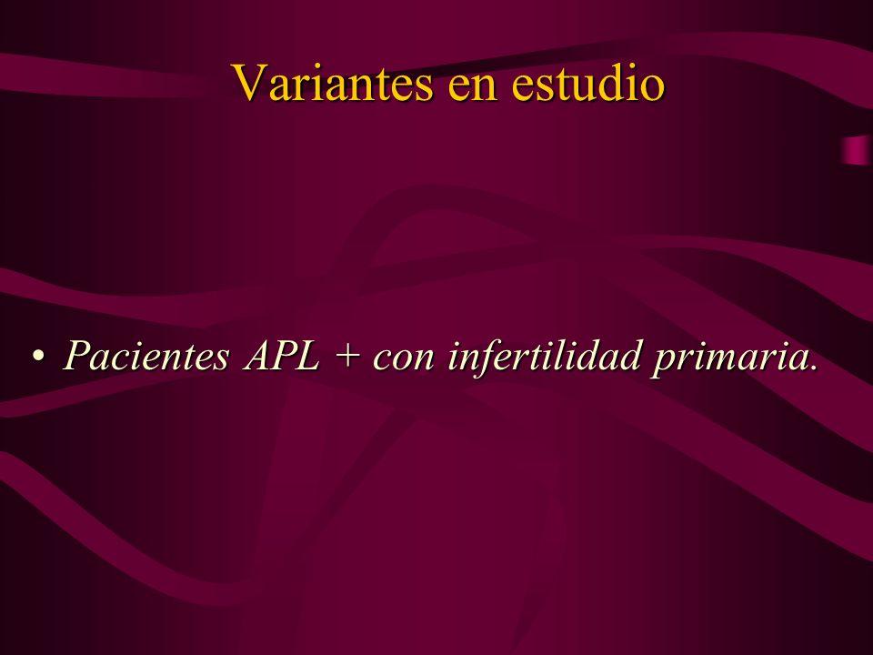 Variantes en estudio Pacientes APL + con infertilidad primaria.