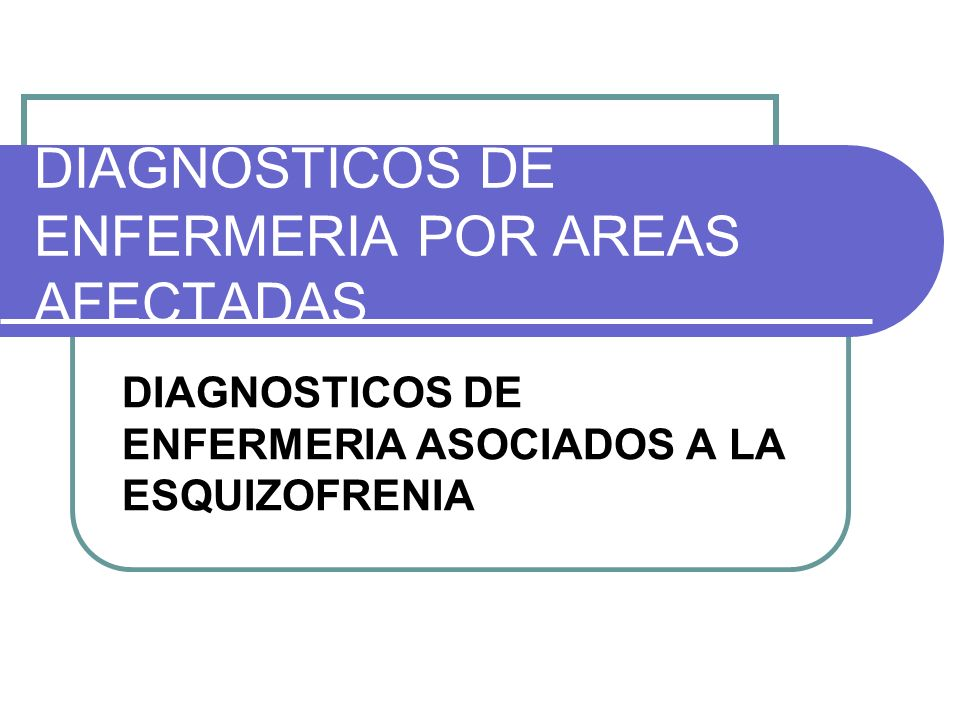 DIAGNOSTICOS DE ENFERMERIA POR AREAS AFECTADAS