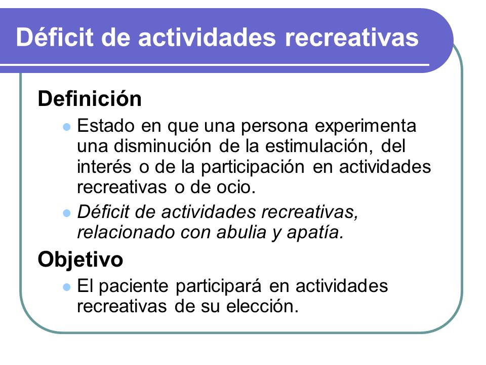 Déficit de actividades recreativas