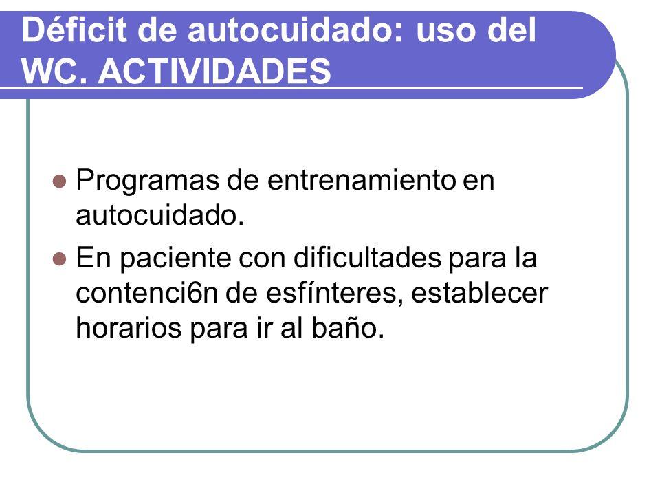 Déficit de autocuidado: uso del WC. ACTIVIDADES