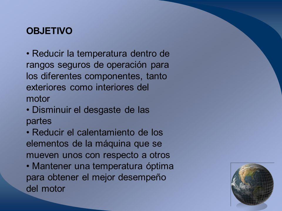 OBJETIVO • Reducir la temperatura dentro de. rangos seguros de operación para. los diferentes componentes, tanto.