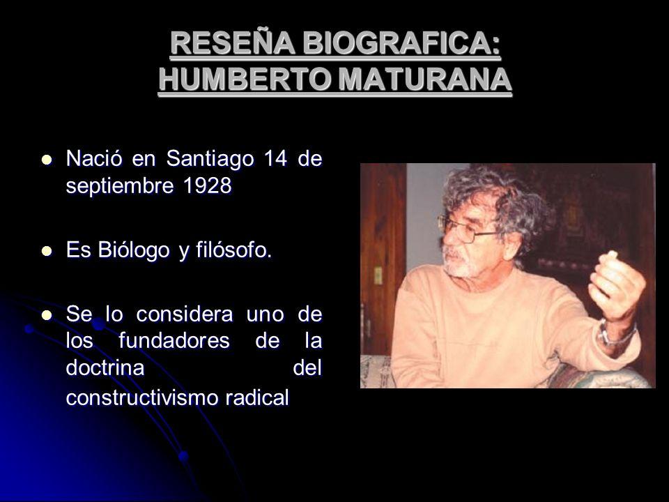 RESEÑA BIOGRAFICA: HUMBERTO MATURANA