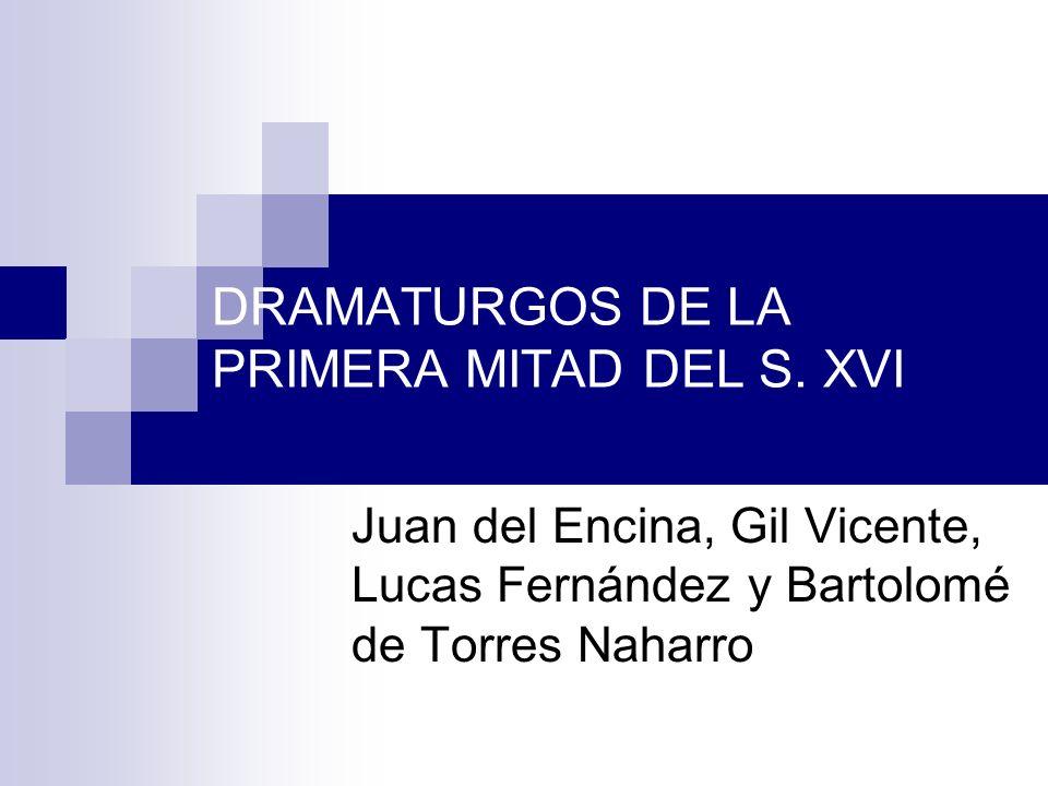 DRAMATURGOS DE LA PRIMERA MITAD DEL S. XVI