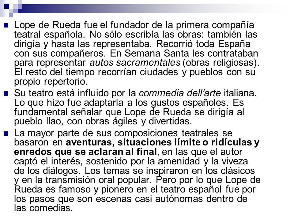 Lope de Rueda fue el fundador de la primera compañía teatral española