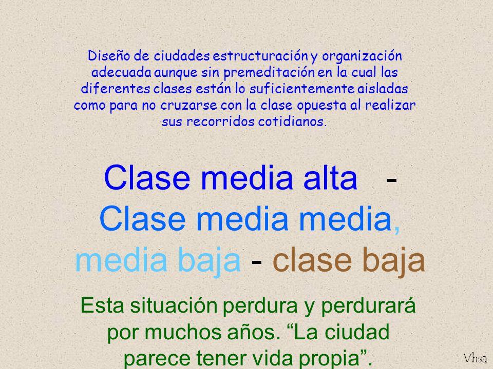 Clase media alta - Clase media media, media baja - clase baja