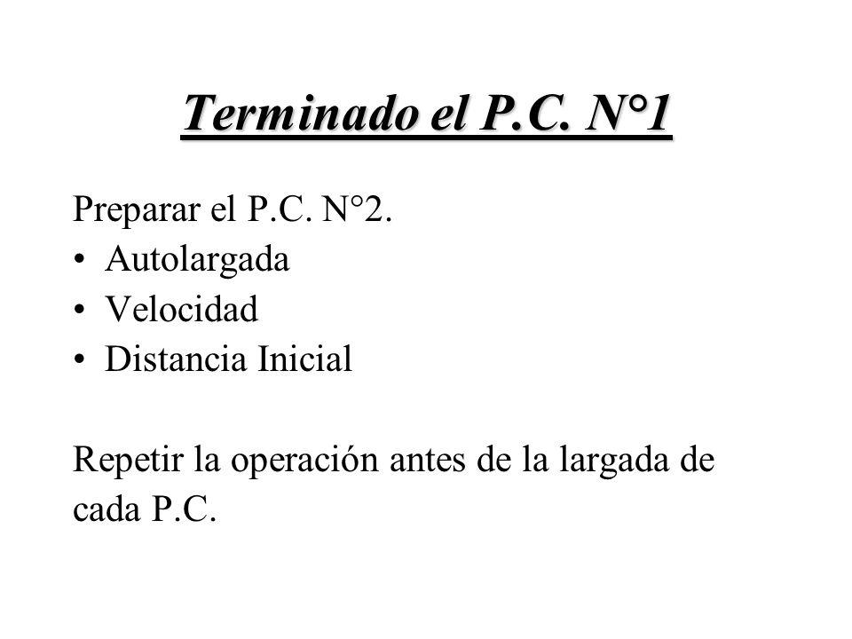 Terminado el P.C. N°1 Preparar el P.C. N°2. Autolargada Velocidad