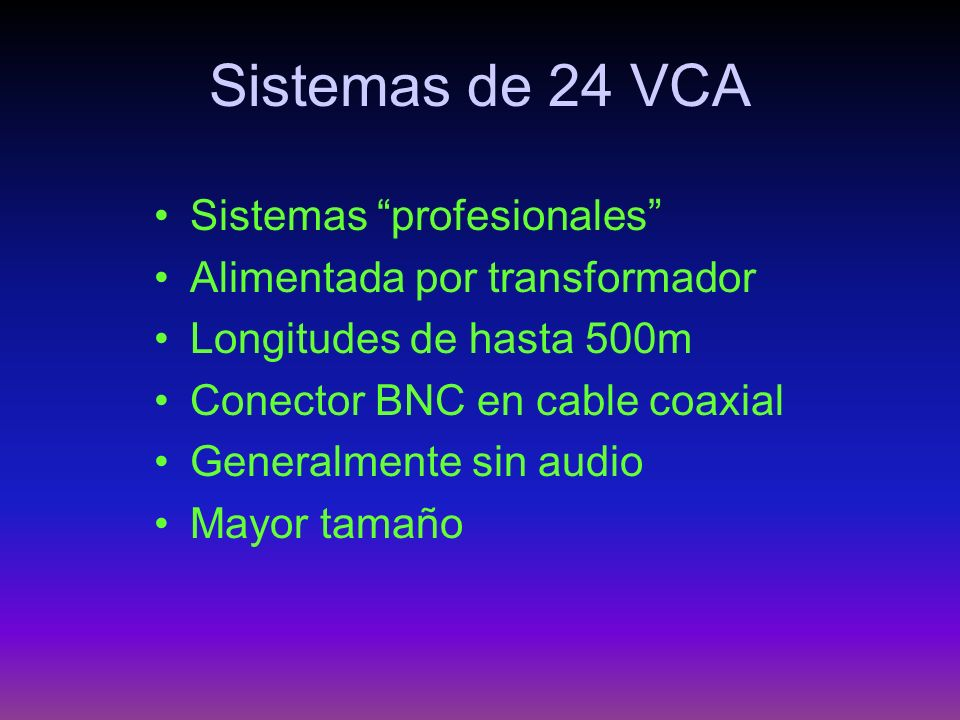 Sistemas de 24 VCA Sistemas profesionales