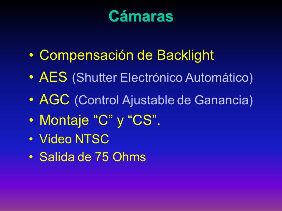 Cámaras Compensación de Backlight AES (Shutter Electrónico Automático)