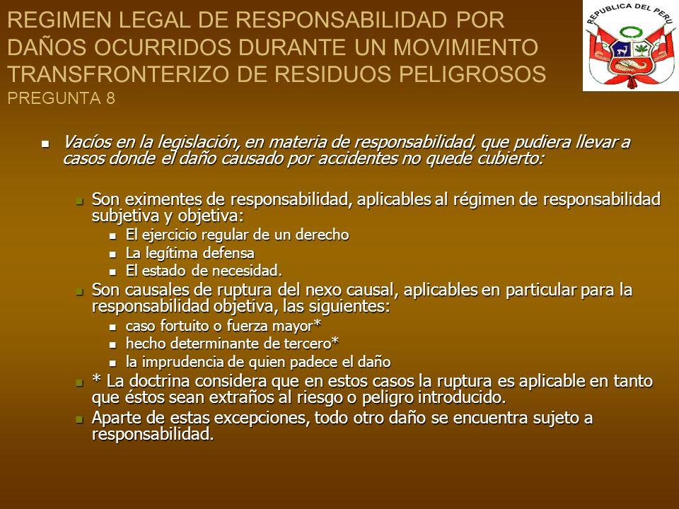 REGIMEN LEGAL DE RESPONSABILIDAD POR DAÑOS OCURRIDOS DURANTE UN MOVIMIENTO TRANSFRONTERIZO DE RESIDUOS PELIGROSOS PREGUNTA 8