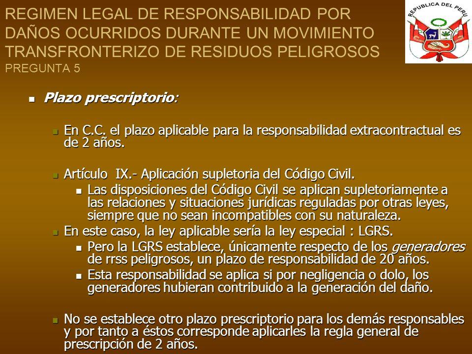 REGIMEN LEGAL DE RESPONSABILIDAD POR DAÑOS OCURRIDOS DURANTE UN MOVIMIENTO TRANSFRONTERIZO DE RESIDUOS PELIGROSOS PREGUNTA 5