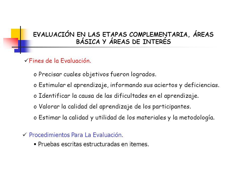 EVALUACIÓN EN LAS ETAPAS COMPLEMENTARIA, ÁREAS BÁSICA Y ÁREAS DE INTERÉS