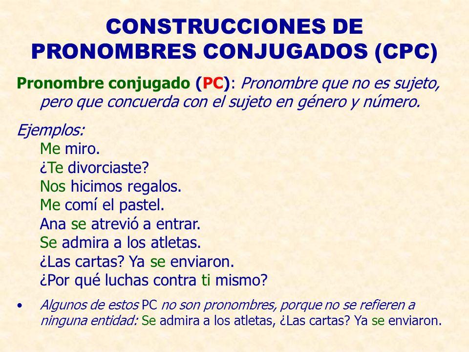 CONSTRUCCIONES DE PRONOMBRES CONJUGADOS (CPC)
