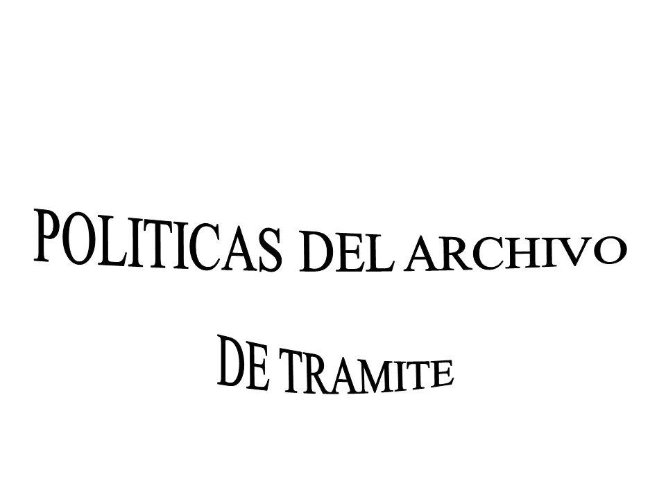 POLITICAS DEL ARCHIVO DE TRAMITE