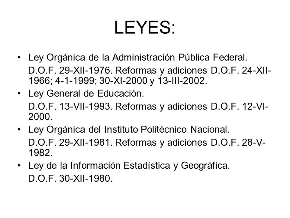 LEYES: Ley Orgánica de la Administración Pública Federal.