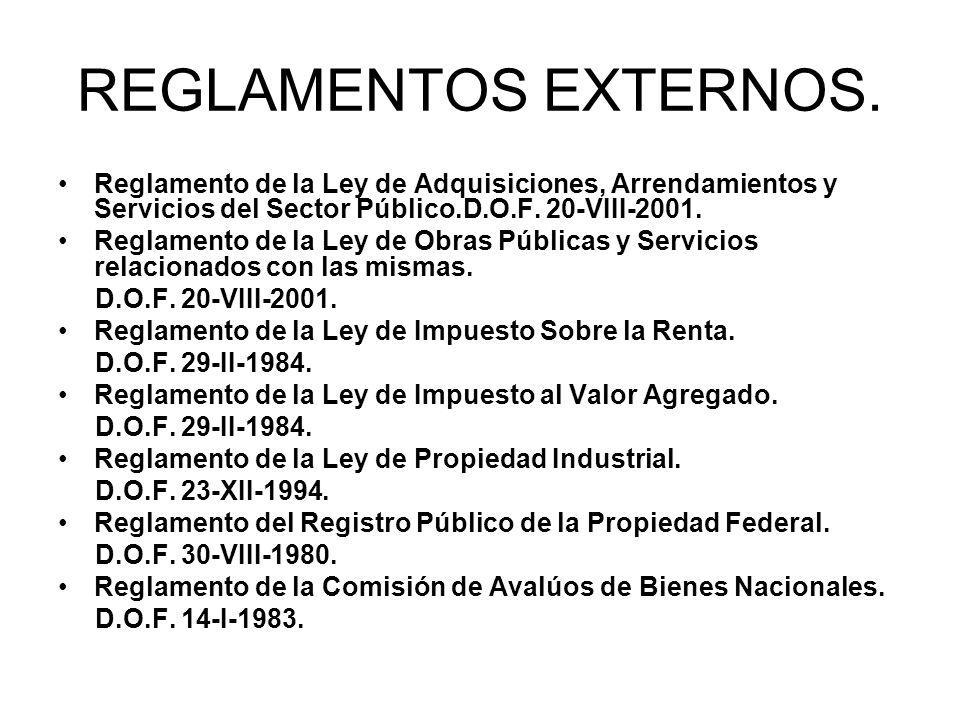 REGLAMENTOS EXTERNOS. Reglamento de la Ley de Adquisiciones, Arrendamientos y Servicios del Sector Público.D.O.F. 20-VIII-2001.
