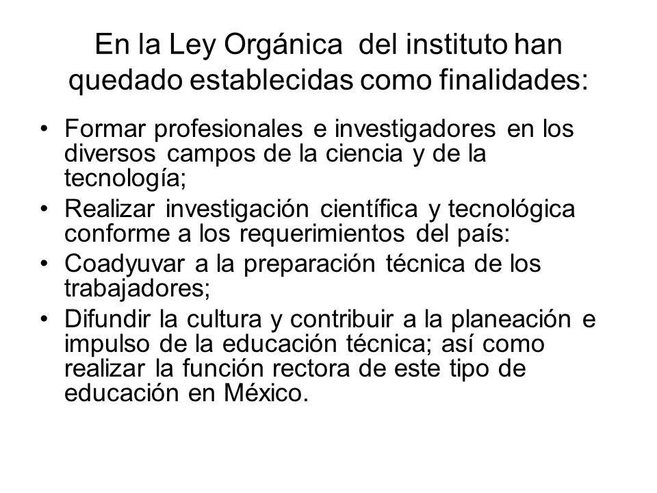 En la Ley Orgánica del instituto han quedado establecidas como finalidades: