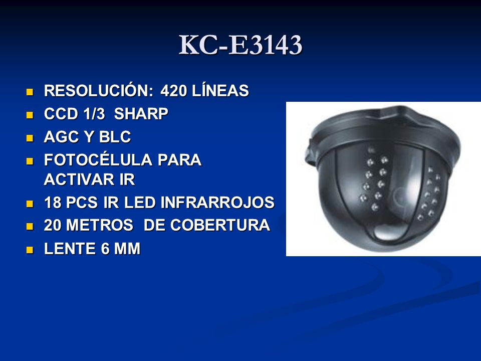KC-E3143 RESOLUCIÓN: 420 LÍNEAS CCD 1/3 SHARP AGC Y BLC