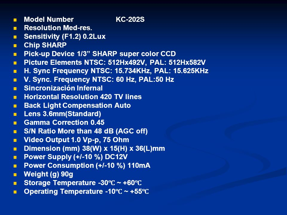 Model Number KC-202S Resolution Med-res. Sensitivity (F1.2) 0.2Lux. Chip SHARP.