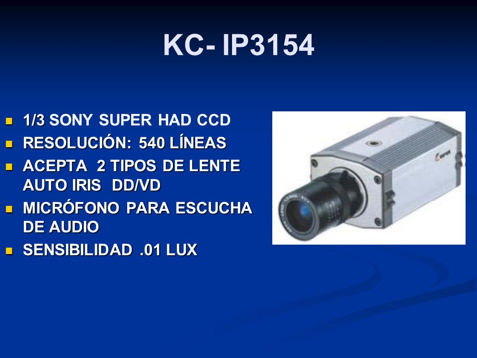 KC- IP3154 1/3 SONY SUPER HAD CCD RESOLUCIÓN: 540 LÍNEAS