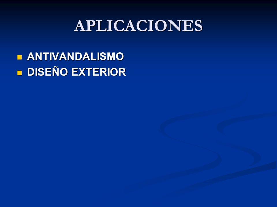 APLICACIONES ANTIVANDALISMO DISEÑO EXTERIOR