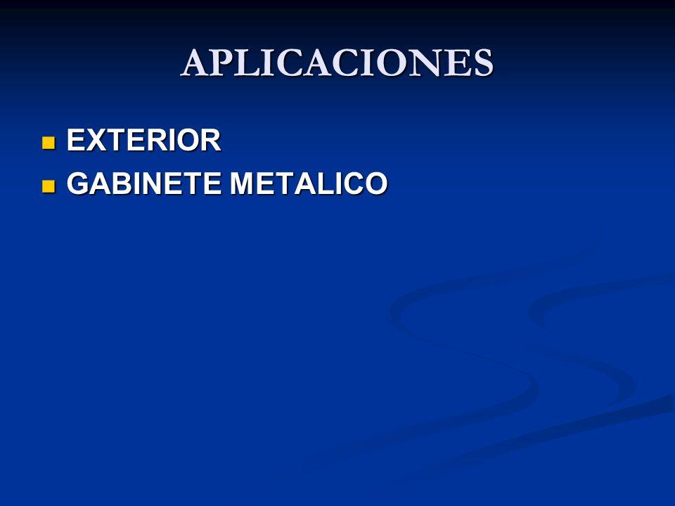 APLICACIONES EXTERIOR GABINETE METALICO