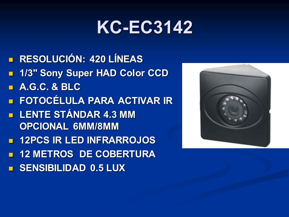 KC-EC3142 RESOLUCIÓN: 420 LÍNEAS 1/3 Sony Super HAD Color CCD