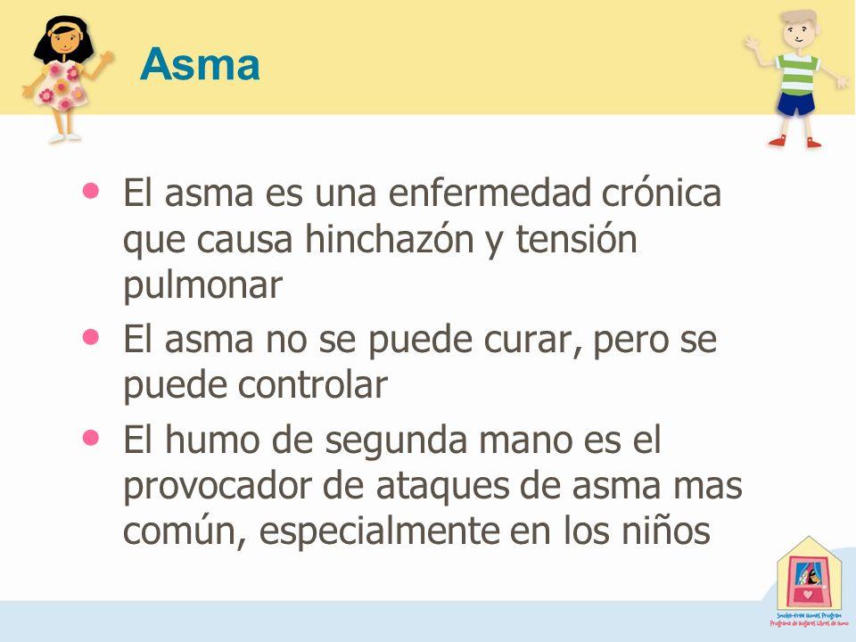 Asma El asma es una enfermedad crónica que causa hinchazón y tensión pulmonar. El asma no se puede curar, pero se puede controlar.