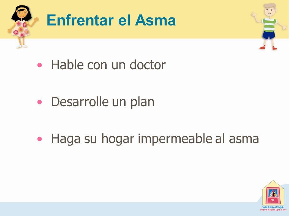 Enfrentar el Asma Hable con un doctor Desarrolle un plan