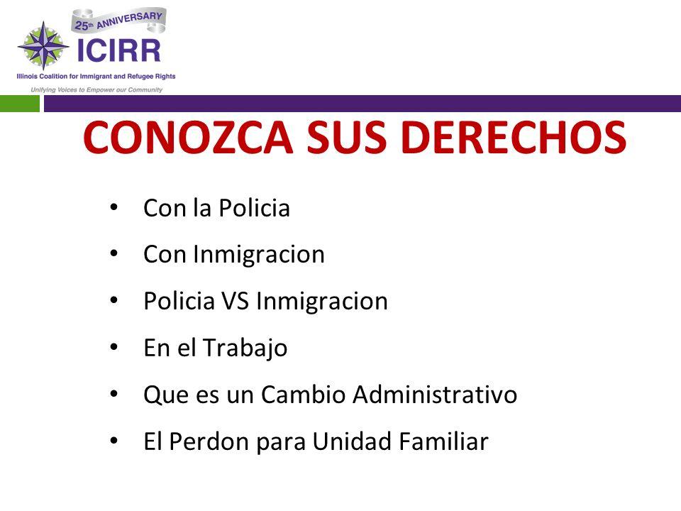 CONOZCA SUS DERECHOS Con la Policia Con Inmigracion