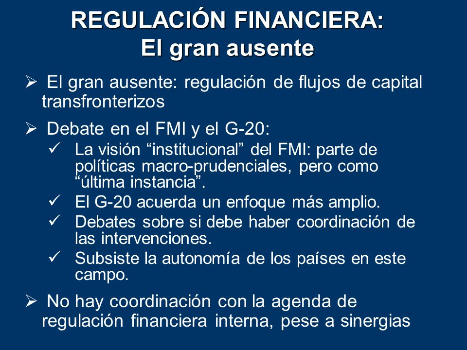 REGULACIÓN FINANCIERA: El gran ausente