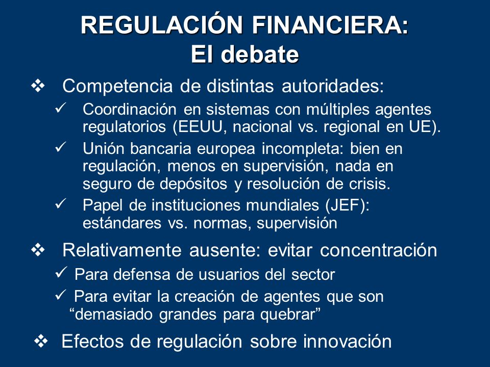 REGULACIÓN FINANCIERA: El debate