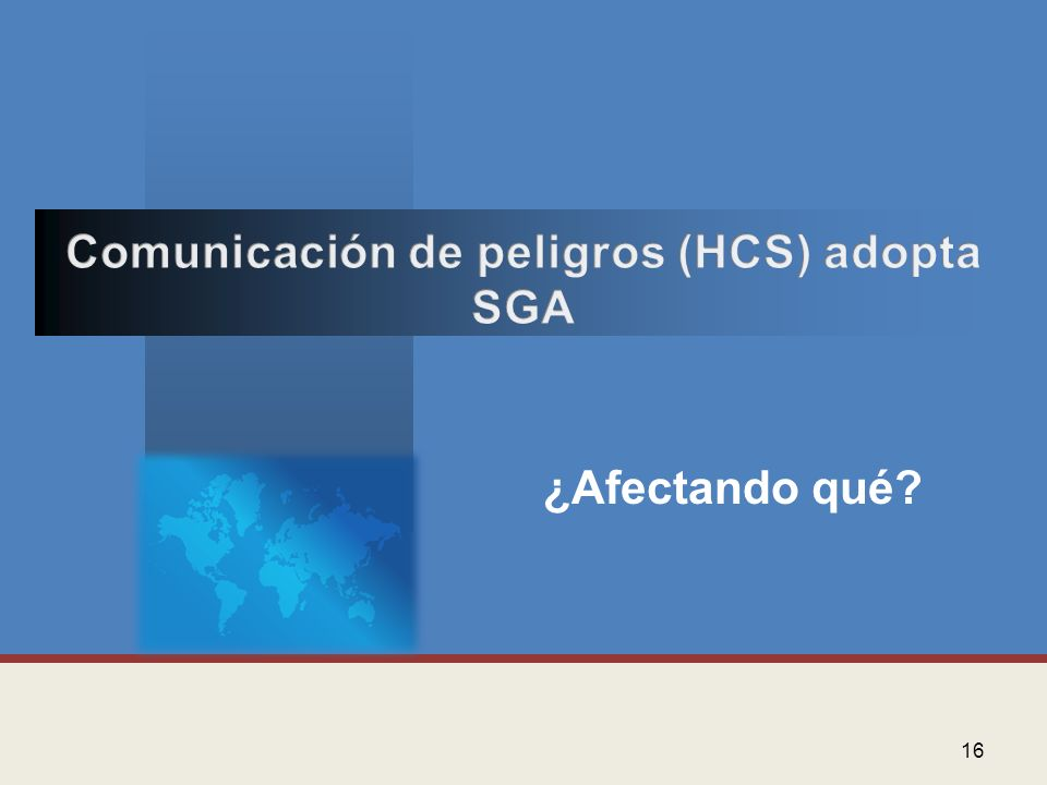 Comunicación de peligros (HCS) adopta SGA