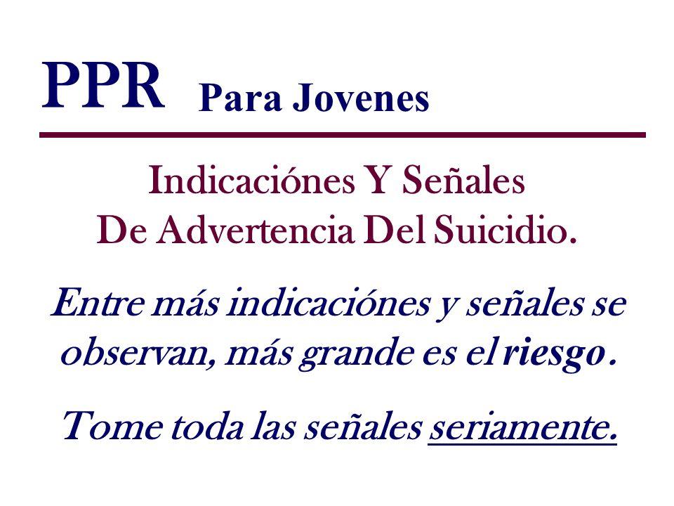 PPR Para Jovenes Indicaciónes Y Señales De Advertencia Del Suicidio.