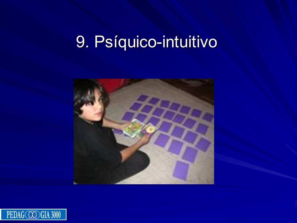 9. Psíquico-intuitivo