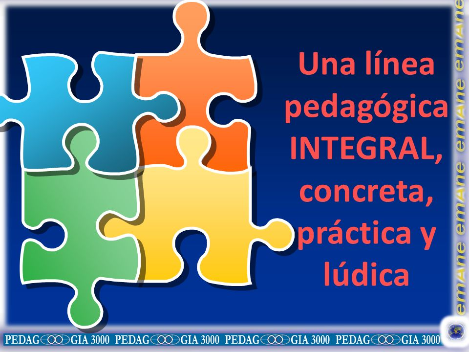Una línea pedagógica INTEGRAL,