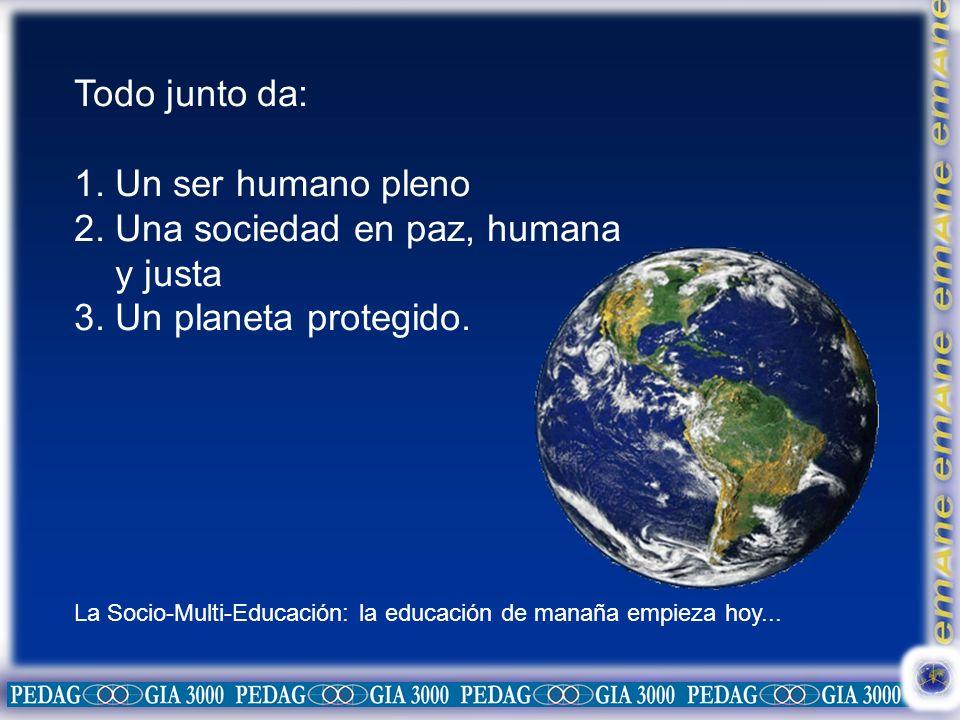 Una sociedad en paz, humana y justa 3. Un planeta protegido.