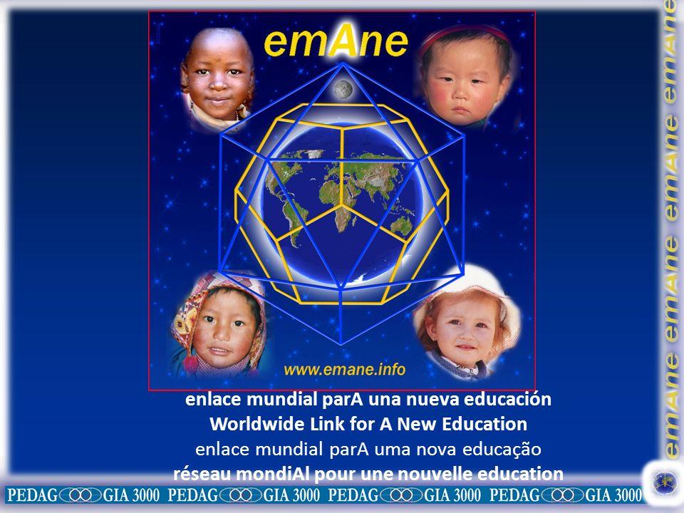 enlace mundial parA una nueva educación Worldwide Link for A New Education enlace mundial parA uma nova educação réseau mondiAl pour une nouvelle education