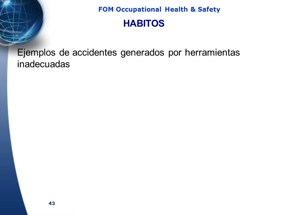 HABITOS Ejemplos de accidentes generados por herramientas inadecuadas