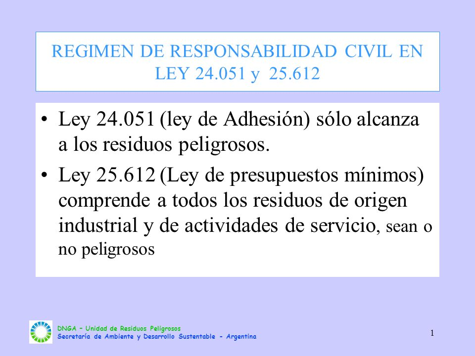 REGIMEN DE RESPONSABILIDAD CIVIL EN LEY 24.051 y 25.612