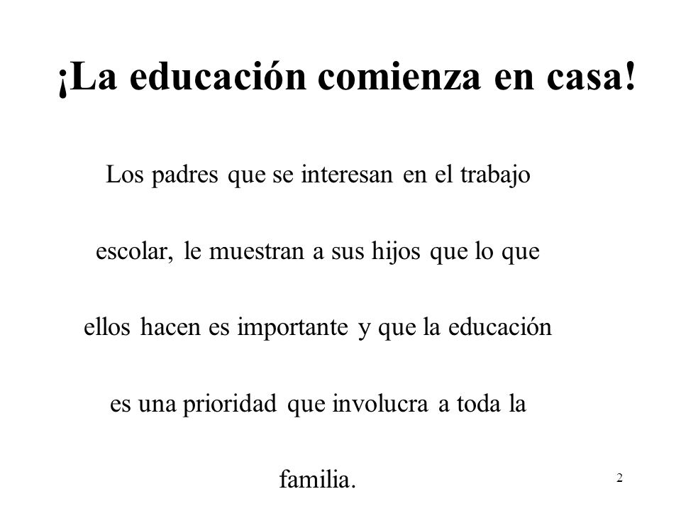 ¡La educación comienza en casa!
