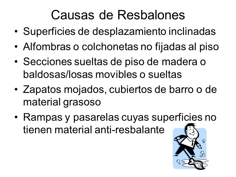 Causas de Resbalones Superficies de desplazamiento inclinadas