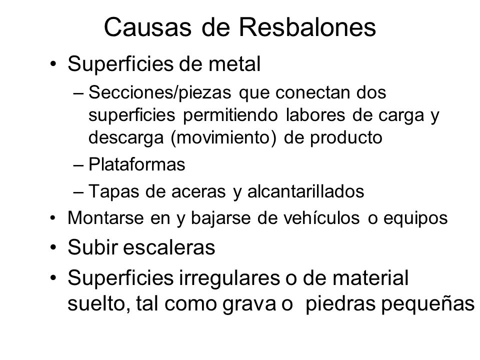 Causas de Resbalones Superficies de metal Subir escaleras