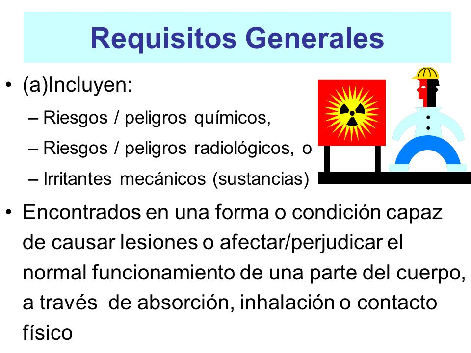 Requisitos Generales (a)Incluyen: