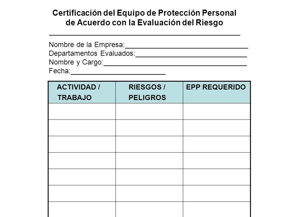 Certificación del Equipo de Protección Personal de Acuerdo con la Evaluación del Riesgo ________________________________________________