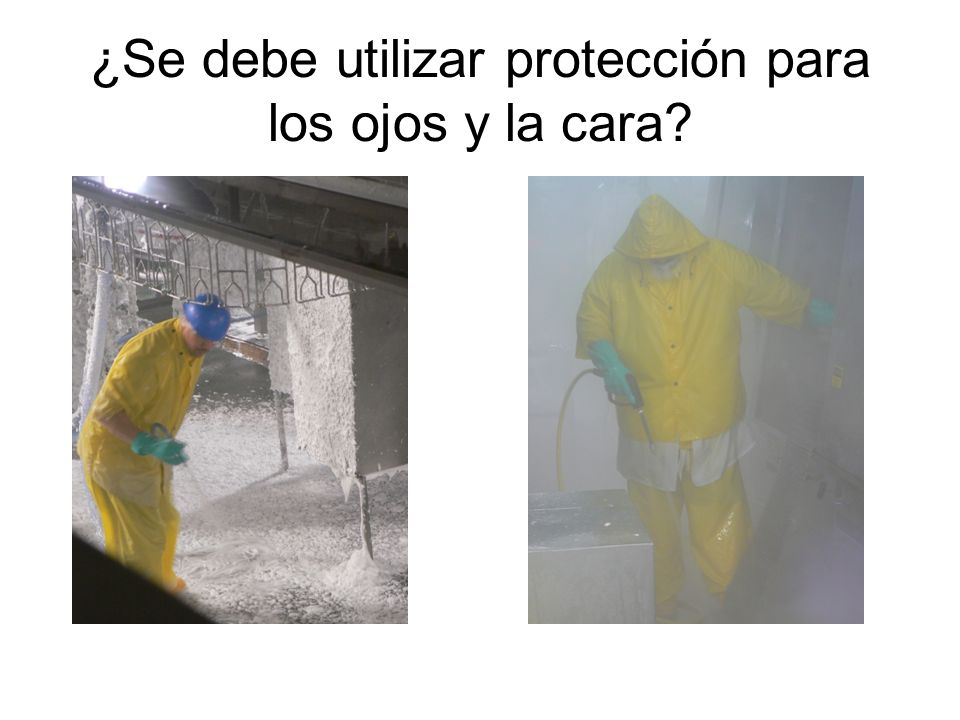 ¿Se debe utilizar protección para los ojos y la cara