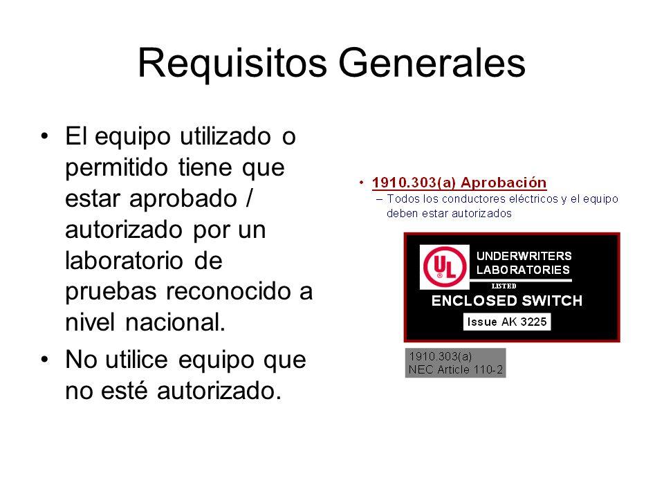 Requisitos Generales El equipo utilizado o permitido tiene que estar aprobado / autorizado por un laboratorio de pruebas reconocido a nivel nacional.