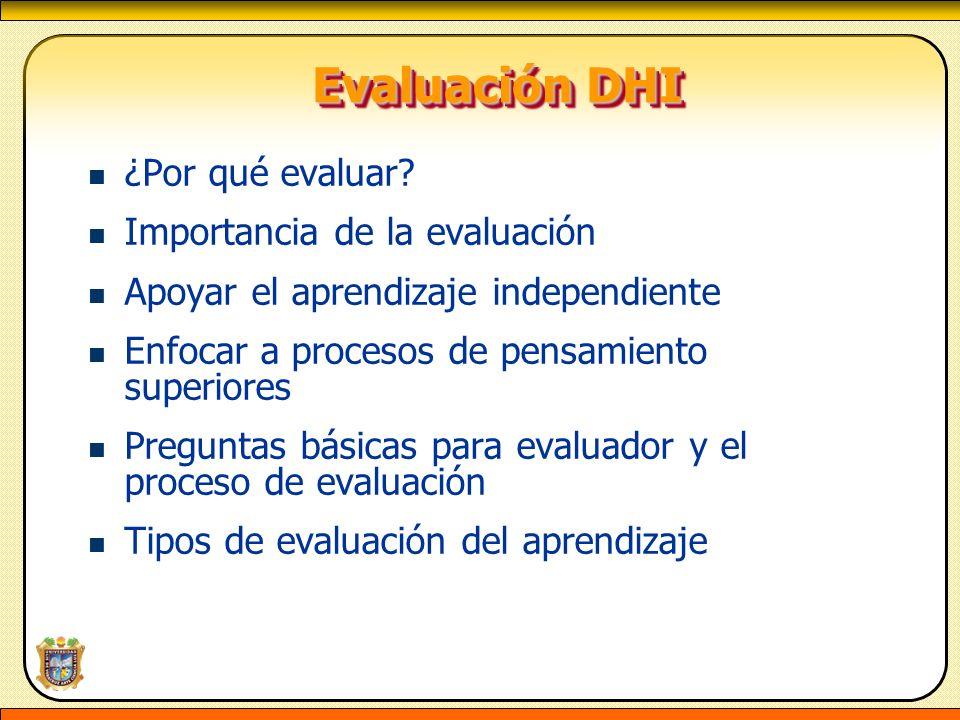 Evaluación DHI ¿Por qué evaluar Importancia de la evaluación
