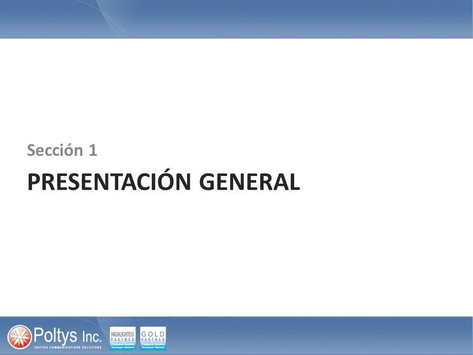 Sección 1 PRESENTACIÓN GENERAL